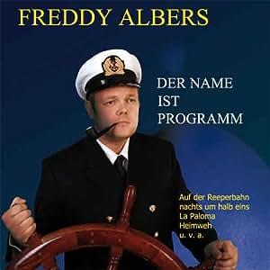 Der Name ist Programm -  Freddy Albers singt Freddy Quinn und Hans Albers