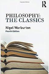 Philosophy: The Classics Paperback