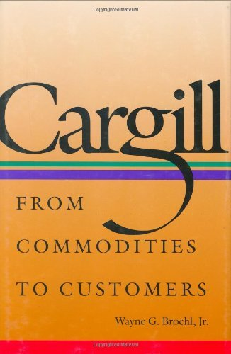 cargill-from-commodities-to-customers-by-wayne-g-broehl-30-apr-2008-hardcover