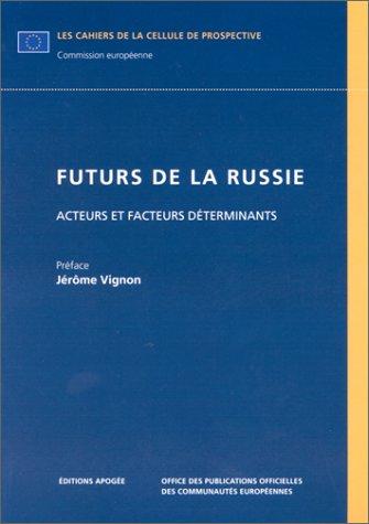 Futurs de la Russie. Acteurs et facteurs déterminants