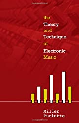 The Theory and Techniques of Electronic Music