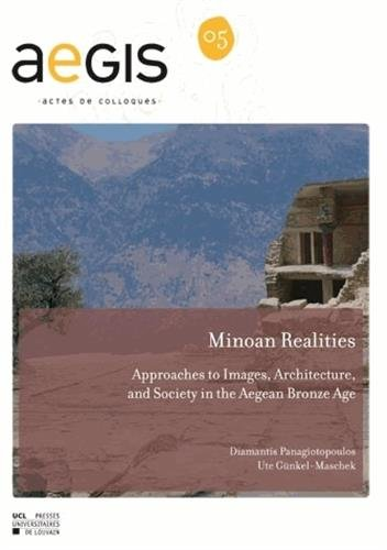 Minoan Realities : Approaches to Images, Architecture, and Society in the Aegean Bronze Age par Diamantis Panagiotopoulos