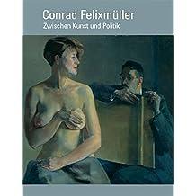 Conrad Felixmüller: Zwischen Kunst und Politik