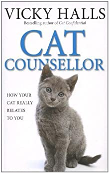 Cat Counsellor: How Your Cat Really Relates To You by [Halls, Vicky]