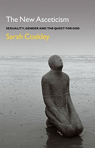 The New Asceticism: Sexuality, Gender and the Quest for God PDF Books