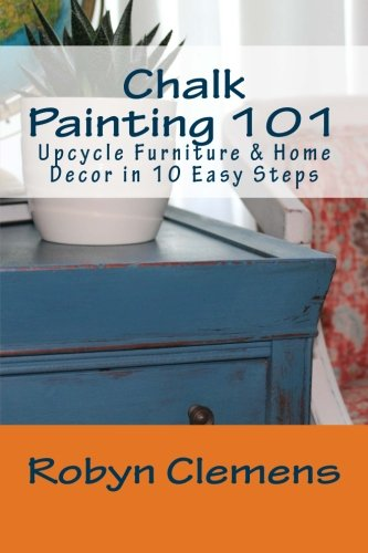 Chalk Painting 101: Upcycle Furniture and Home Decor in 10 Easy Steps