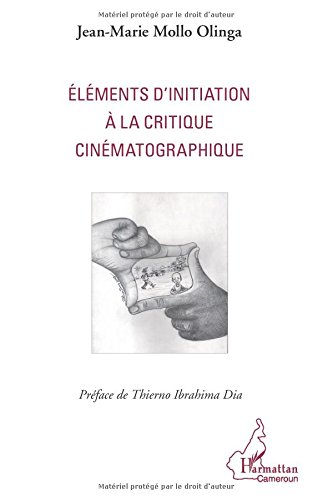 Elements d'initiation a la critique cinematographique par Jean-Marie Mollo Olinga
