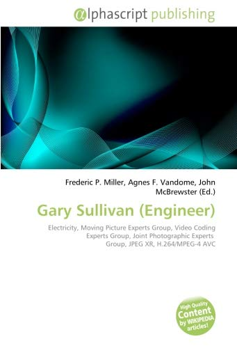Gary Sullivan (Engineer): Electricity, Moving Picture Experts Group, Video Coding Experts Group, Joint Photographic Experts  Group, JPEG XR, H.264/MPEG-4 AVC