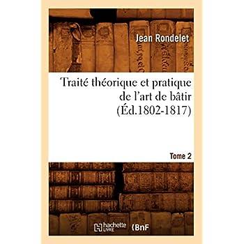 Traité théorique et pratique de l'art de bâtir. Tome 2 (Éd.1802-1817)