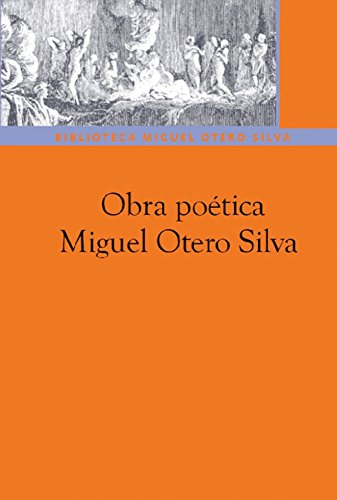 Obra poética: Miguel Otero Silva por Miguel Otero Silva