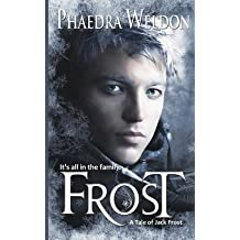 [Frost] (By (author)  Phaedra Weldon) [published: December, 2012]