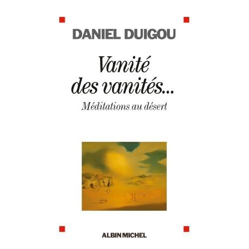 Vanité des vanités... : Méditations au désert