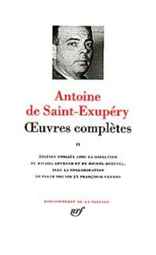 Saint-Exupéry : Oeuvres complètes, tome 2