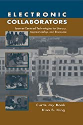 Electronic Collaborators: Learner-centered Technologies for Literacy, Apprenticeship, and Discourse