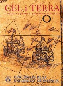 Cel i Terra: L'art dels cartògrafs a la Universitat de València (Catàlegs d'exposicions)