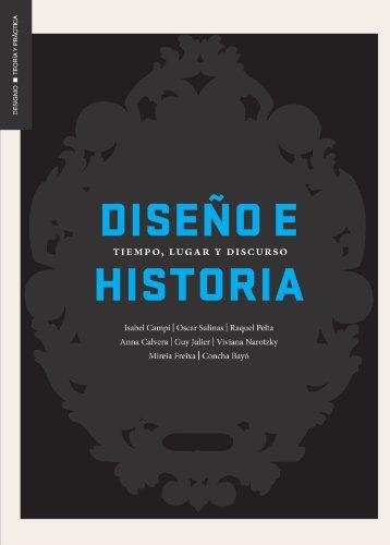 Diseño e Historia: Tiempo, Lugar y Discurso por Isabel Campi