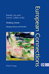 Making Sense: Merging Theory and Practice (European Connections) (2013-02-20)