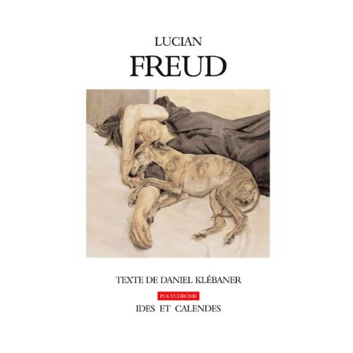 Lucian Freud. Le corps dans la lumière
