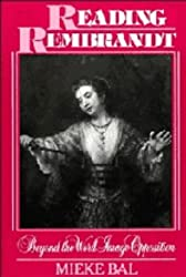 Reading Rembrandt: Beyond the Word-Image Opposition (Cambridge Studies in New Art History and Criticism)