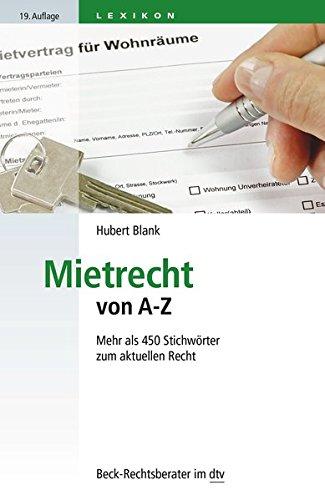 Mietrecht von A - Z: Mehr als 450 Stichwörter zum aktuellen Recht (dtv Beck Rechtsberater)