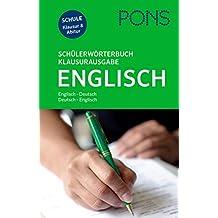 PONS Schülerwörterbuch Klausur- und Abiturausgabe Englisch: Englisch-Deutsch / Deutsch-Englisch. Mit rund 135.000 Stichwörtern und Wendungen.