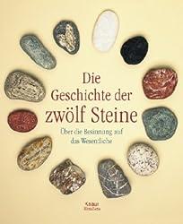 Die Geschichte der zwölf Steine: Über die Besinnung auf das Wesentliche