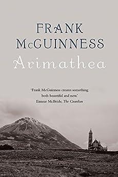 Arimathea by [McGuinness, Frank]