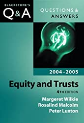 Questions and Answers: Equity and Trusts: Blackstone's Law Questions and Answers 2004-2005