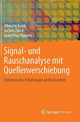 Signal- und Rauschanalyse mit Quellenverschiebung: Elektronische Schaltungen grafisch gelöst
