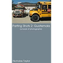 Guatemala: A Book of Photographs (Parting Shots 2) (English Edition)