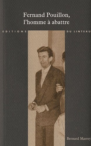 Fernand Pouillon, l'homme à abattre par Bernard Marrey