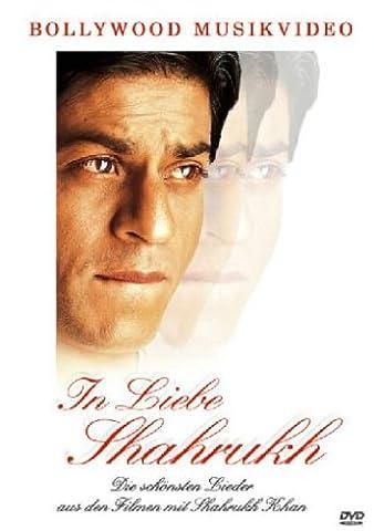 In Liebe Shahrukh: Die schönsten Lieder aus den Filmen mit Shahrukh Khan (Bollywood Mit Shahrukh Khan)