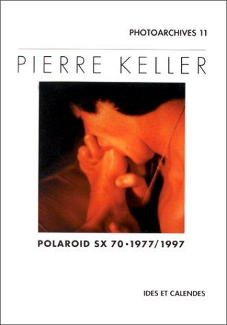 Pierre Keller - polaroid sx 70-1977/1997