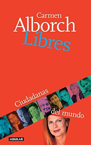 Libres: Ciudadanas del mundo por Carmen Alborch