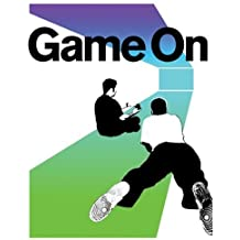 Game On: The History and Culture of Video Games