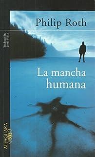La Mancha Humana par Philip Roth