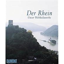 Der Rhein: Unser Weltkulturerbe