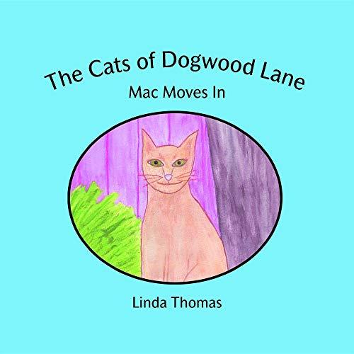 The Cats of Dogwood Lane: Mac Moves In (English Edition) Dogwood Lane