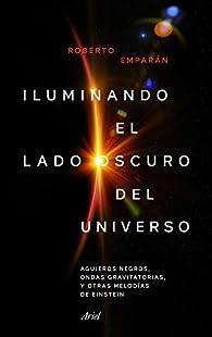 Iluminando el lado oscuro del universo par Roberto Emparan García de Salazar