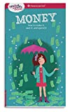 Money: How to Make It, Save It, and Spend It (Smart Girl's Guides)