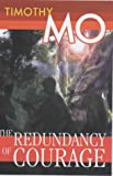 Front cover for the book The Redundancy of Courage by Timothy Mo