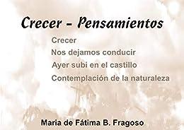 Crecer- Pensamientos por Maria De Fátima Fragoso