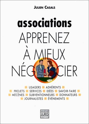 ASSOCIATIONS . APPRENEZ A MIEUX NEGOCIER par Julien Casals