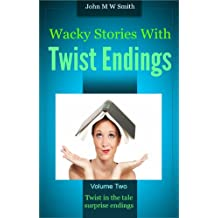 Wacky Stories With Twist Endings Volume 2