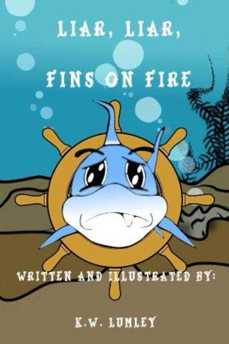 Liar, Liar, Fins on Fire: Volume 1 (The Adventures of Sammy the Shark)