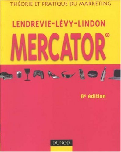 Mercator : Théorie et pratique du marketing (1Cédérom) par Jacques Lendrevie, Julien Levy, Denis Lindon