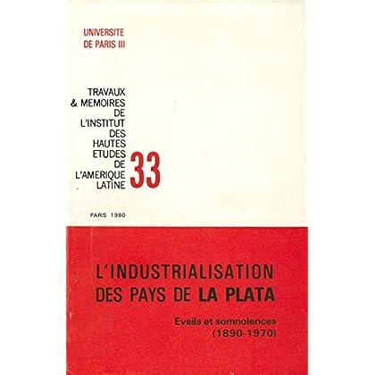 L'industrialisation des pays de la Plata: Éveils et somnolences, 1890-1970 (Travaux et mémoires)