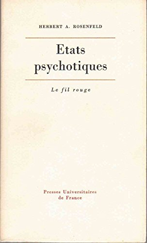 États psychotiques : Essais psychanalytiques (Le Fil rouge)