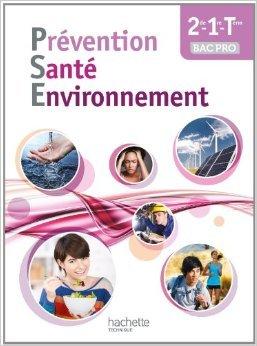 Prévention Santé Environnement 2de-1re-Terminale Bac pro - Livre élève - Ed. 2014 de Annie Martinez ,Chrystel Fasolo ,Brigitte Brelière ( 16 avril 2014 )