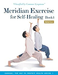 Meridian Exercise for Self-healing: Classified by Common Symptoms:book 1